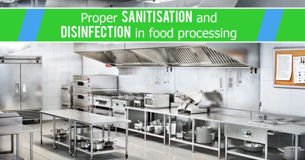 Proper sanitisation and disinfection in the food processing